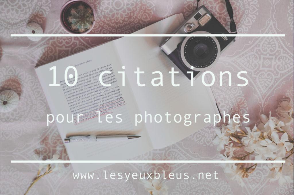 10 citations pour les photographes et passionnés !