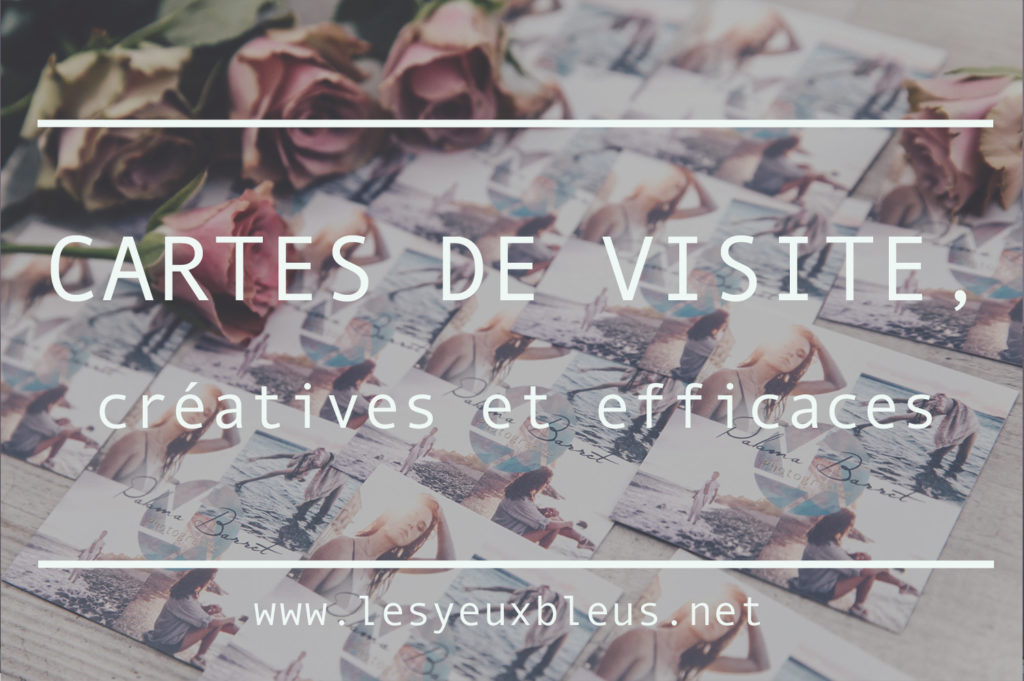 Des cartes de visite créatives et efficaces - by Paloma Barret - www.lesyeuxbleus.net