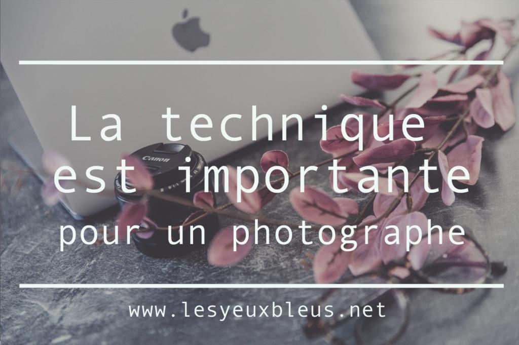 La technique est importante pour un photographe - www.lesyeuxbleus.net