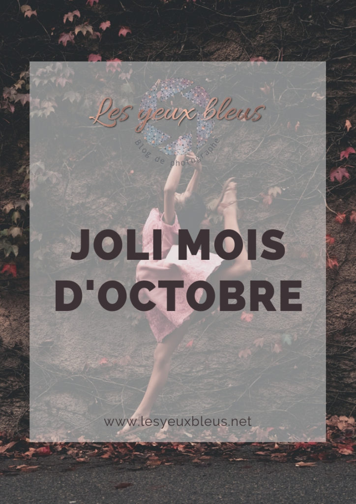 Un joli mois d'octobre - au programme ; des stages de danse, des nouvelles séances photo et la mise en place de ma newsletter ! www.lesyeuxbleus.net