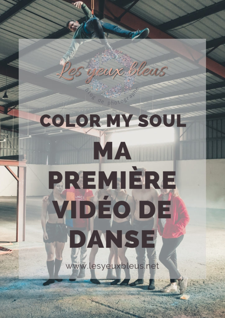 Color my soul - l'histoire d'une première vidéo de danse par une photographe - Paloma Barret - www.lesyeuxbleus.net